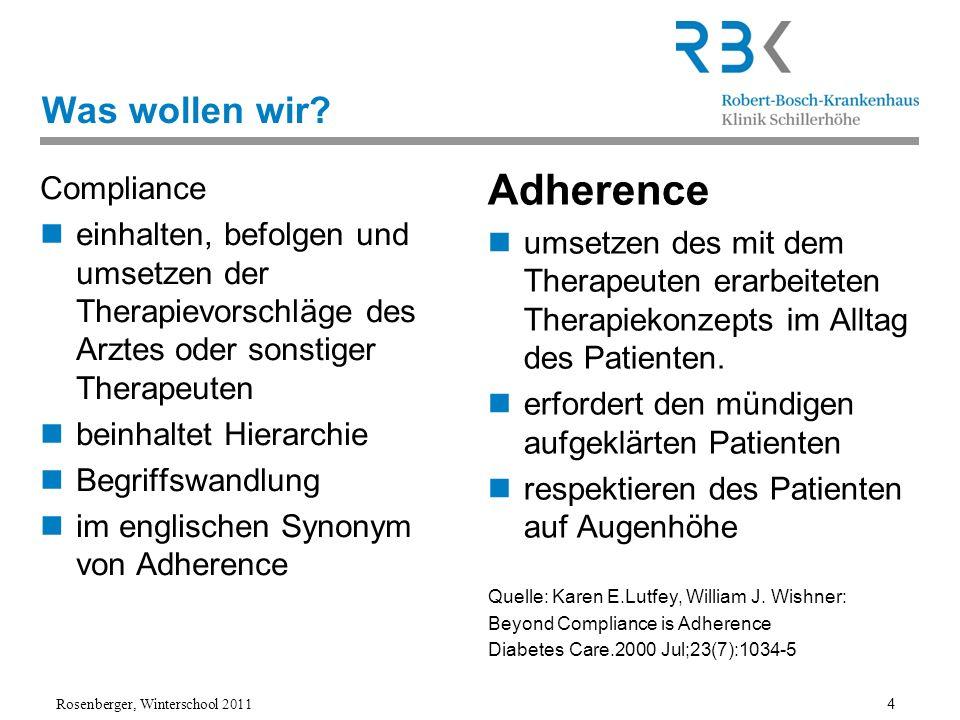 Rosenberger, Winterschool 2011 4 Was wollen wir? Compliance einhalten, befolgen und umsetzen der Therapievorschläge des Arztes oder sonstiger Therapeu