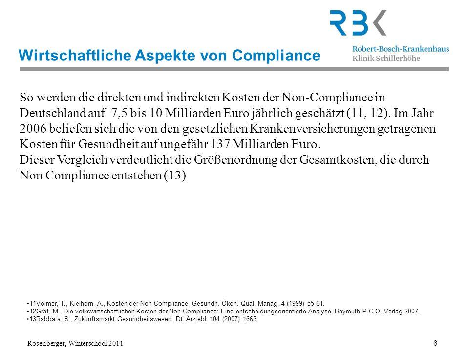 Rosenberger, Winterschool 2011 6 So werden die direkten und indirekten Kosten der Non-Compliance in Deutschland auf 7,5 bis 10 Milliarden Euro jährlic