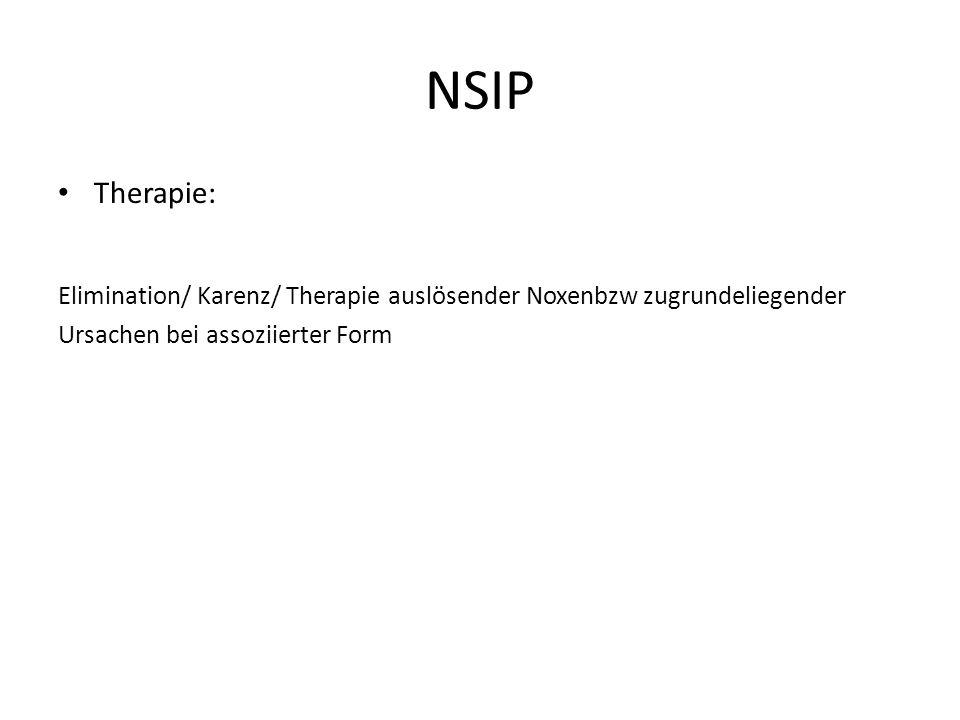 NSIP Therapie: Elimination/ Karenz/ Therapie auslösender Noxenbzw zugrundeliegender Ursachen bei assoziierter Form