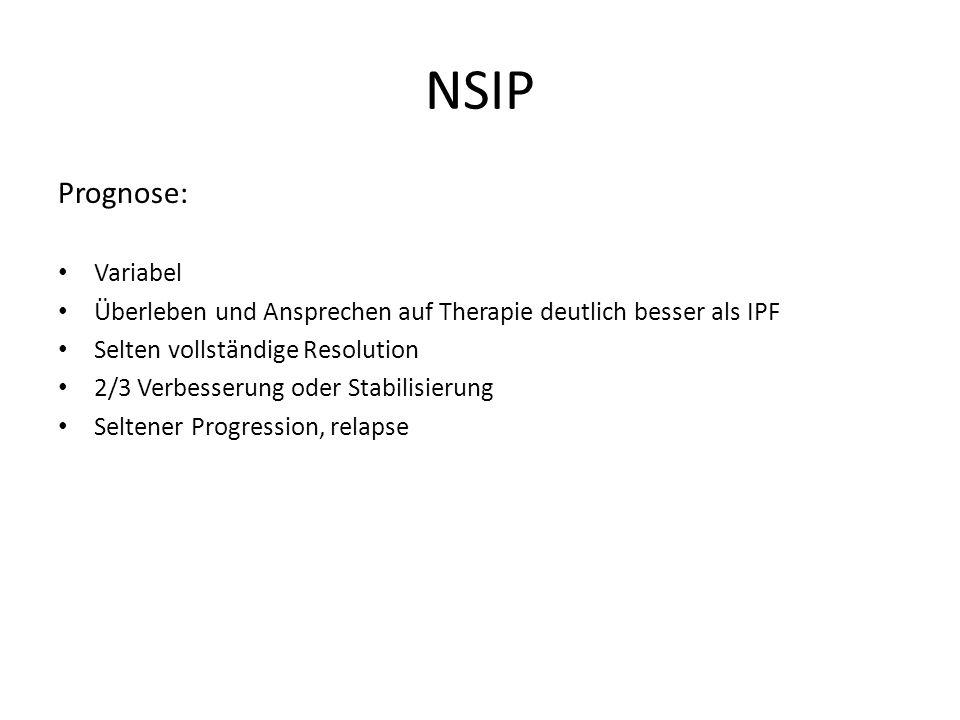 NSIP Prognose: Variabel Überleben und Ansprechen auf Therapie deutlich besser als IPF Selten vollständige Resolution 2/3 Verbesserung oder Stabilisierung Seltener Progression, relapse
