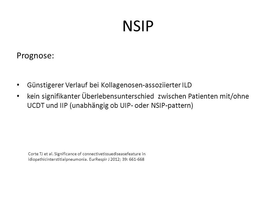 NSIP Prognose: Günstigerer Verlauf bei Kollagenosen-assoziierter ILD kein signifikanter Überlebensunterschied zwischen Patienten mit/ohne UCDT und IIP (unabhängig ob UIP- oder NSIP-pattern) Corte TJ et al.
