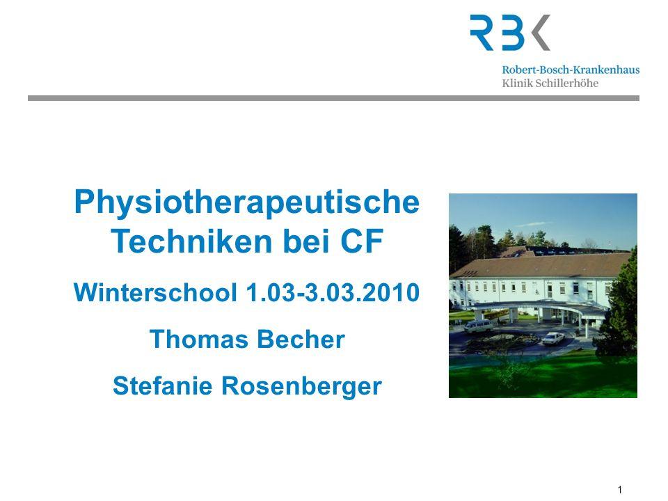 1 Physiotherapeutische Techniken bei CF Winterschool 1.03-3.03.2010 Thomas Becher Stefanie Rosenberger