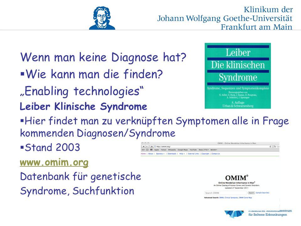 Wenn man keine Diagnose hat.Wie kann man die finden.