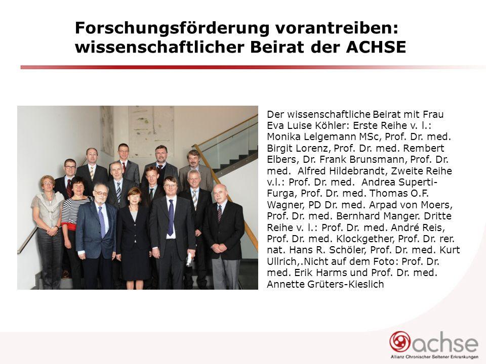 Forschungsförderung vorantreiben: wissenschaftlicher Beirat der ACHSE Der wissenschaftliche Beirat mit Frau Eva Luise Köhler: Erste Reihe v. l.: Monik