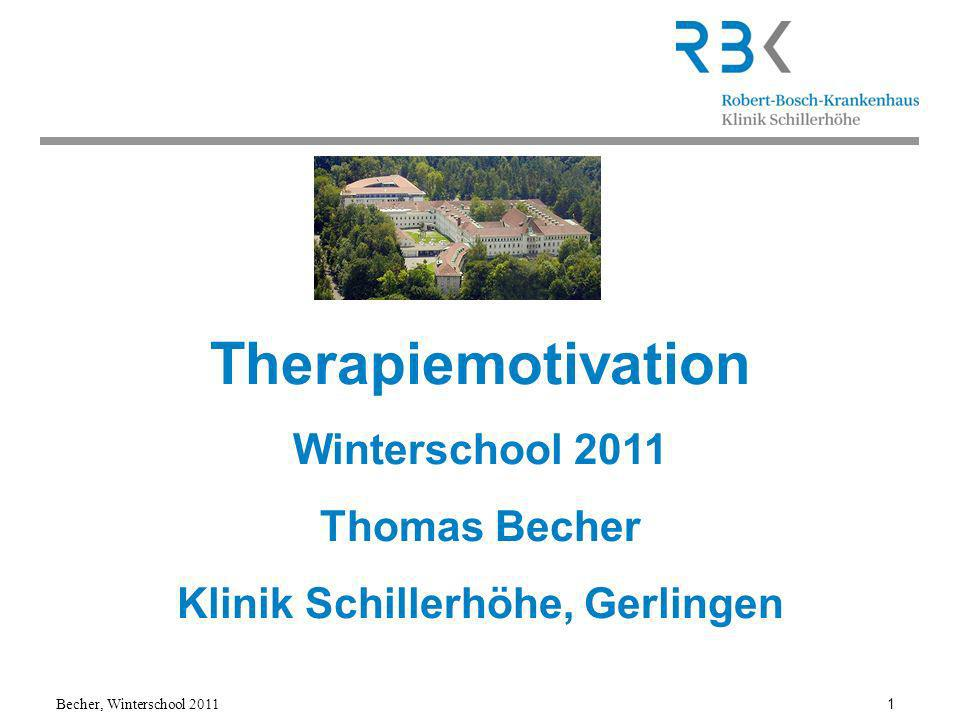 Becher, Winterschool 2011 1 Therapiemotivation Winterschool 2011 Thomas Becher Klinik Schillerhöhe, Gerlingen