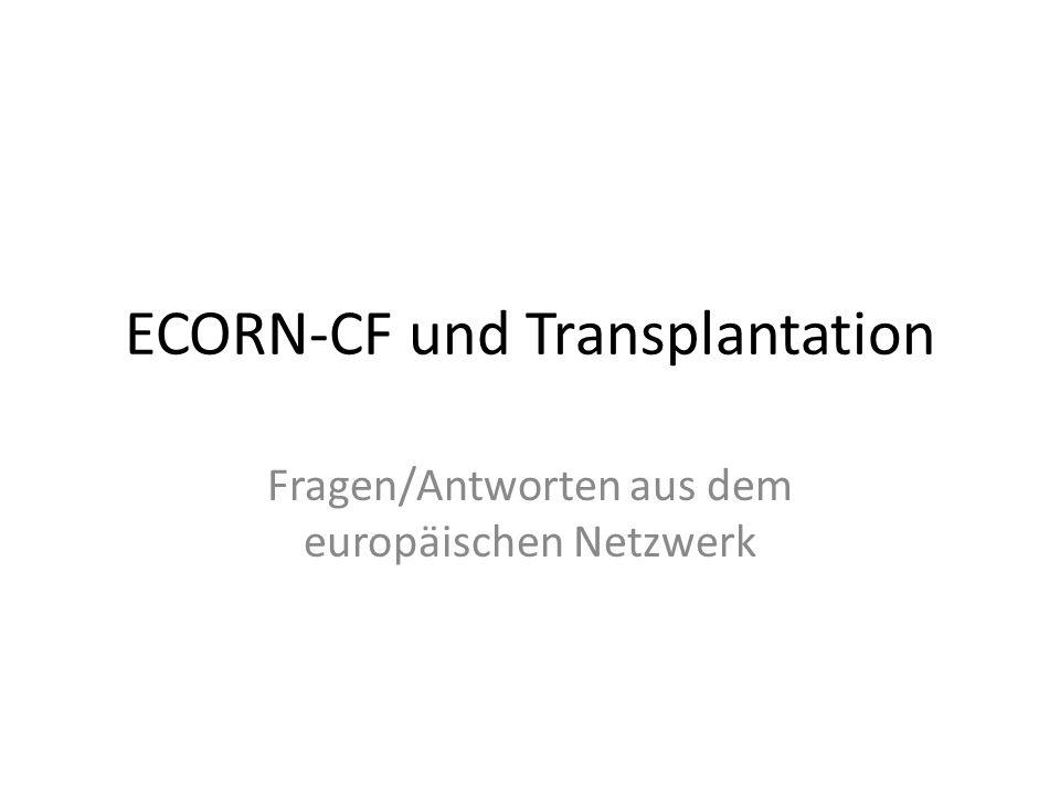 Was ist ECORN-CF ECORN-CF: European Centres of Reference Network for Cystic Fibrosis Die Qualität der Versorgung von CF-Patienten ist unterschiedlich in Europa In der größten multinationalen Studie über Gesundheit von CF-Patienten konnten Daten von 29025 Patienten in 35 europäischen Ländern gesammelt werden (Mc Cormick et al.