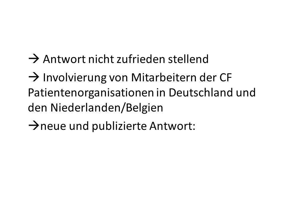Antwort nicht zufrieden stellend Involvierung von Mitarbeitern der CF Patientenorganisationen in Deutschland und den Niederlanden/Belgien neue und pub