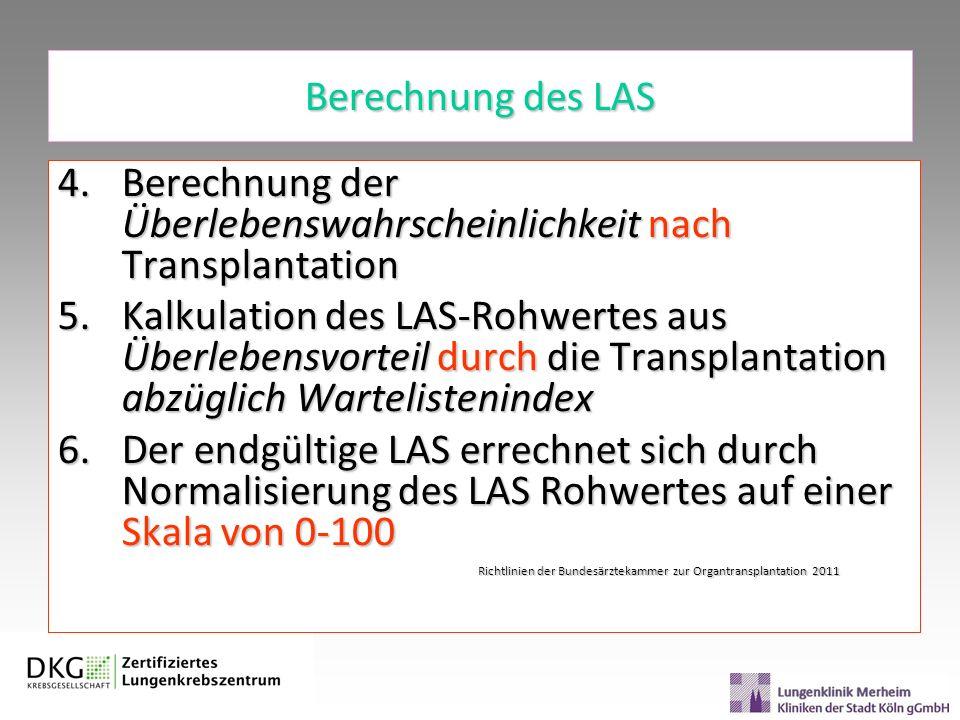 Berechnung des LAS 4.Berechnung der Überlebenswahrscheinlichkeit nach Transplantation 5.Kalkulation des LAS-Rohwertes aus Überlebensvorteil durch die