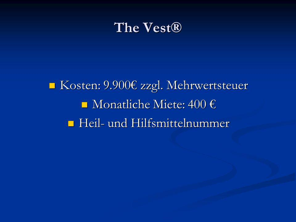 The Vest® Kosten: 9.900 zzgl. Mehrwertsteuer Kosten: 9.900 zzgl. Mehrwertsteuer Monatliche Miete: 400 Monatliche Miete: 400 Heil- und Hilfsmittelnumme