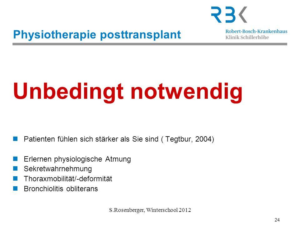 24 S.Rosenberger, Winterschool 2012 Physiotherapie posttransplant Unbedingt notwendig Patienten fühlen sich stärker als Sie sind ( Tegtbur, 2004) Erle