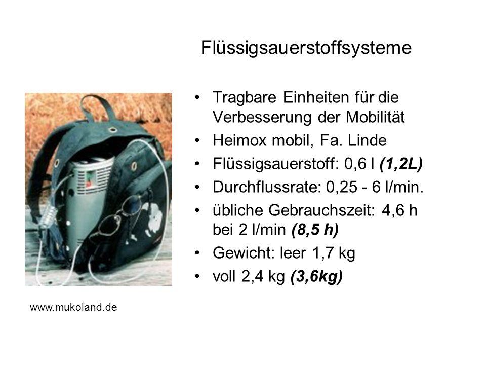 Flüssigsauerstoffsysteme Tragbare Einheiten für die Verbesserung der Mobilität Heimox mobil, Fa. Linde Flüssigsauerstoff: 0,6 l (1,2L) Durchflussrate: