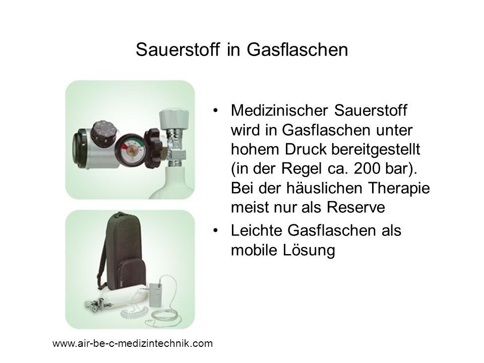 Sauerstoff in Gasflaschen Medizinischer Sauerstoff wird in Gasflaschen unter hohem Druck bereitgestellt (in der Regel ca. 200 bar). Bei der häuslichen