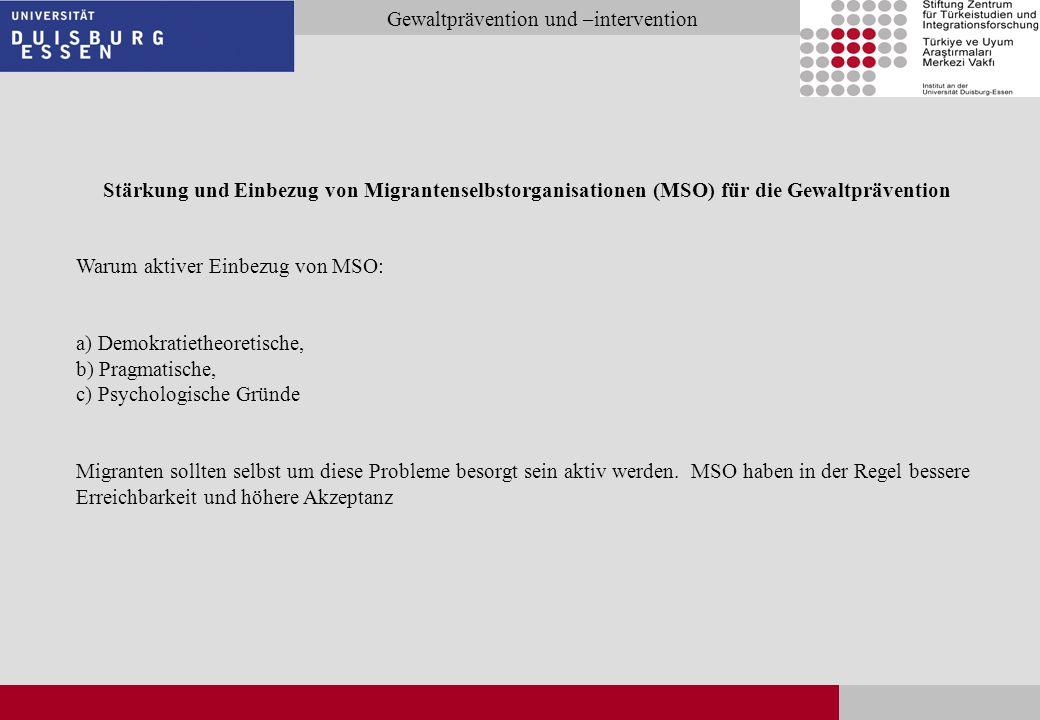 Seite 24 Gewaltprävention und –intervention Stärkung und Einbezug von Migrantenselbstorganisationen (MSO) für die Gewaltprävention Warum aktiver Einbe