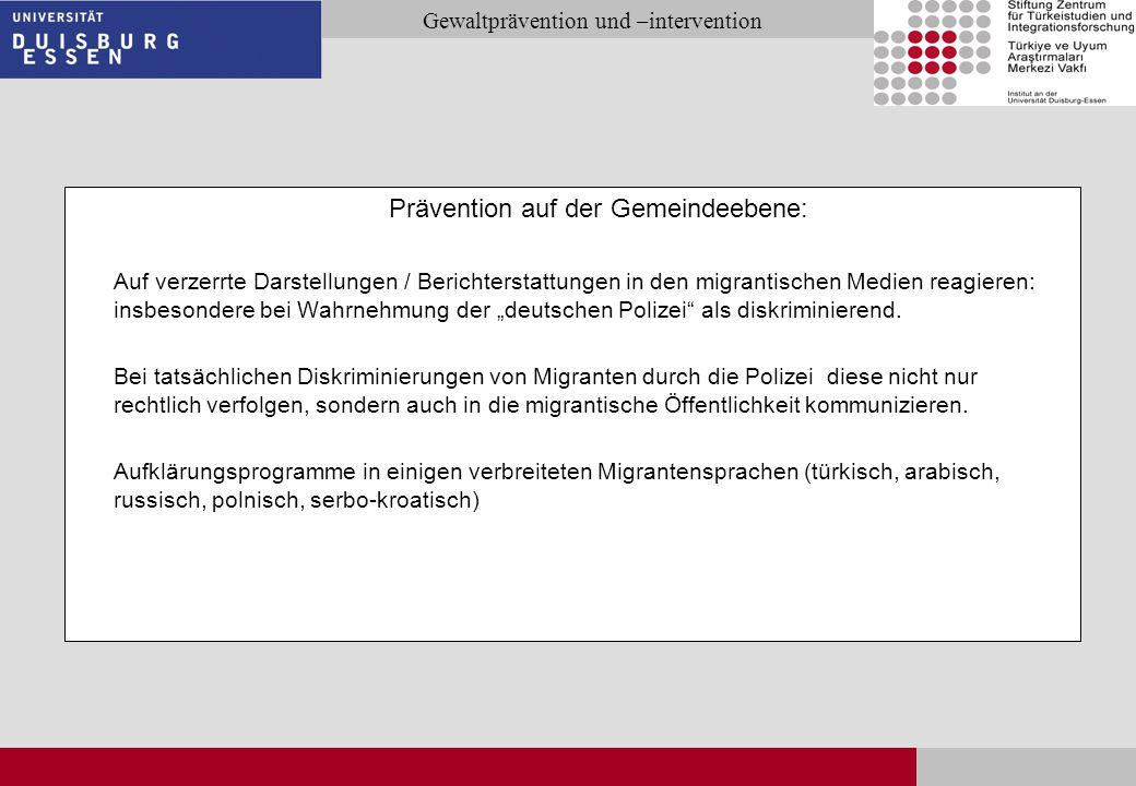 Seite 28 Gewaltprävention und –intervention Prävention auf der Gemeindeebene: Auf verzerrte Darstellungen / Berichterstattungen in den migrantischen M