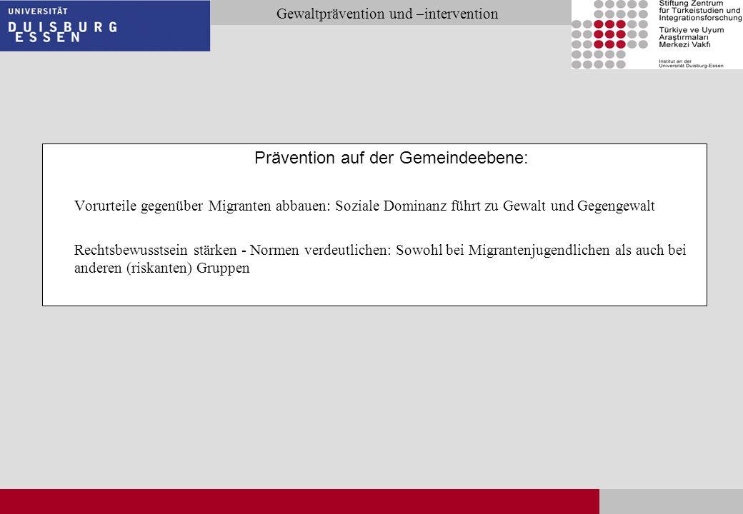 Seite 30 Gewaltprävention und –intervention Prävention auf der Gemeindeebene: Vorurteile gegenüber Migranten abbauen: Soziale Dominanz führt zu Gewalt
