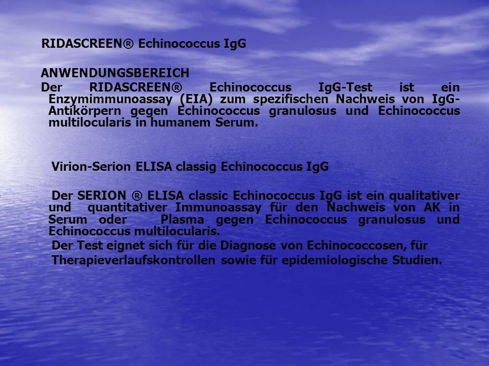 RIDASCREEN® Echinococcus IgG ANWENDUNGSBEREICH Der RIDASCREEN® Echinococcus IgG-Test ist ein Enzymimmunoassay (EIA) zum spezifischen Nachweis von IgG-