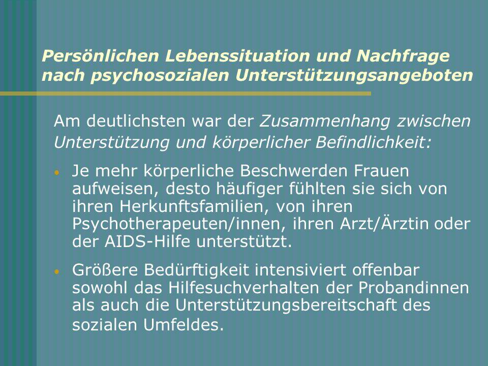 Persönlichen Lebenssituation und Nachfrage nach psychosozialen Unterstützungsangeboten Am deutlichsten war der Zusammenhang zwischen Unterstützung und