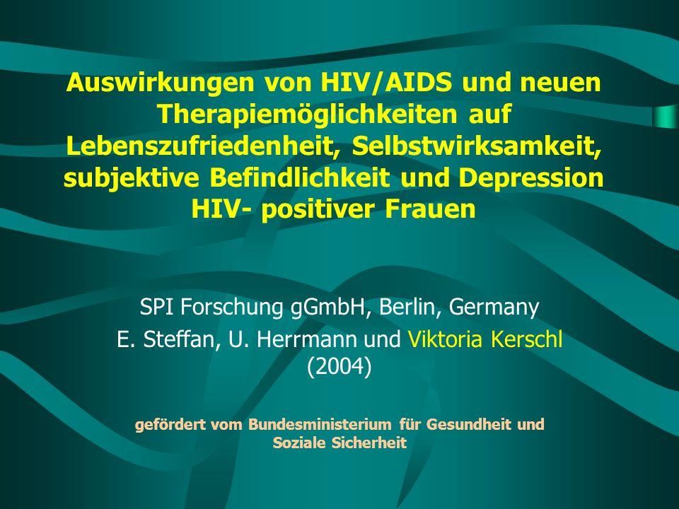 Auswirkungen von HIV/AIDS und neuen Therapiemöglichkeiten auf Lebenszufriedenheit, Selbstwirksamkeit, subjektive Befindlichkeit und Depression HIV- po