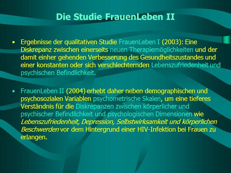 Die Studie FrauenLeben II Ergebnisse der qualitativen Studie FrauenLeben I (2003): Eine Diskrepanz zwischen einerseits neuen Therapiemöglichkeiten und