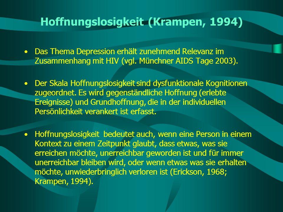 Hoffnungslosigkeit (Krampen, 1994) Das Thema Depression erhält zunehmend Relevanz im Zusammenhang mit HIV (vgl. Münchner AIDS Tage 2003). Der Skala Ho