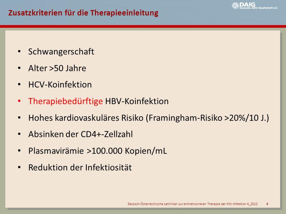 Deutsch-Österreichische Letilinien zur antiretroviralen Therapie der HIV-Infektion 4_2012 4 Zusatzkriterien für die Therapieeinleitung Schwangerschaft