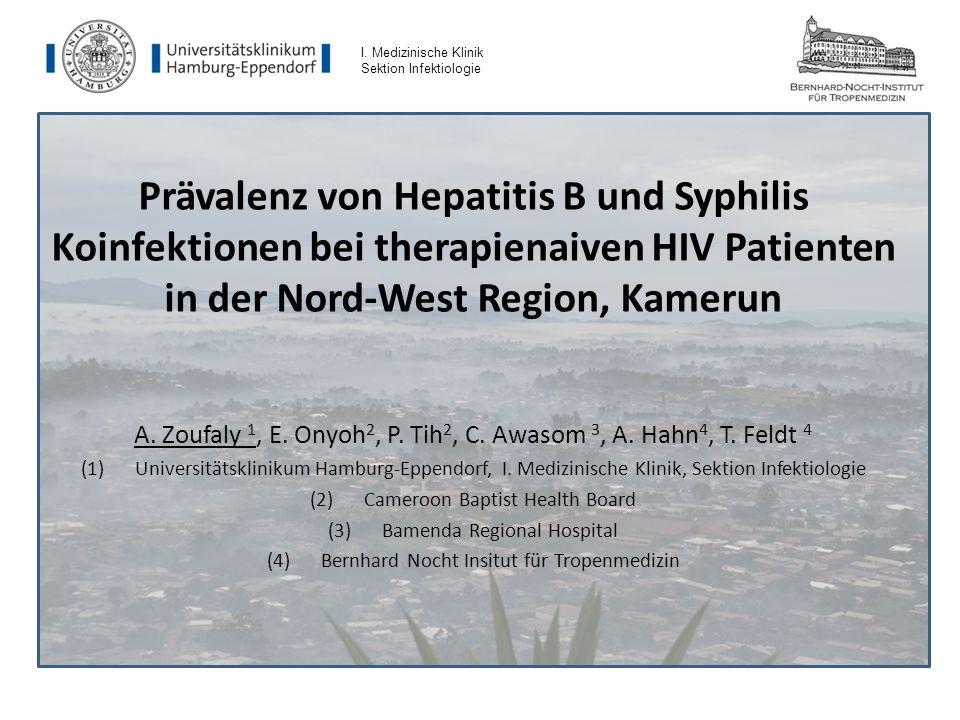 Prävalenz von Hepatitis B und Syphilis Koinfektionen bei therapienaiven HIV Patienten in der Nord-West Region, Kamerun A. Zoufaly 1, E. Onyoh 2, P. Ti