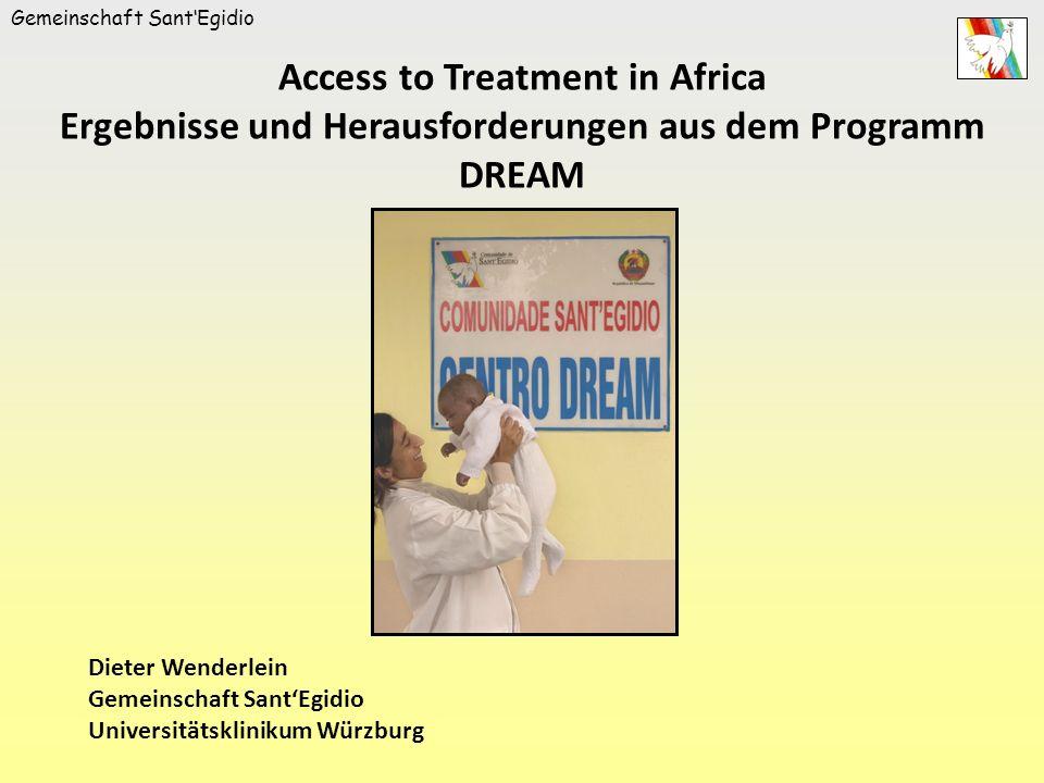 Gemeinschaft SantEgidio Das Programm DREAM der Gemeinschaft SantEgidio (Drug Resource Enhancement against AIDS and Malnutrition) Comprehensive approach: - VCT - Antiretrovirale Therapie (HAART) - Prävention der Mutter-Kind-Übertragung von HIV (PMTCT) - Nahrungsmittelhilfen - Aufklärung - Fortbildung von AktivistInnen zu Multiplikatoren - Trainingskurse, Fortbildung von medizinischem Personal