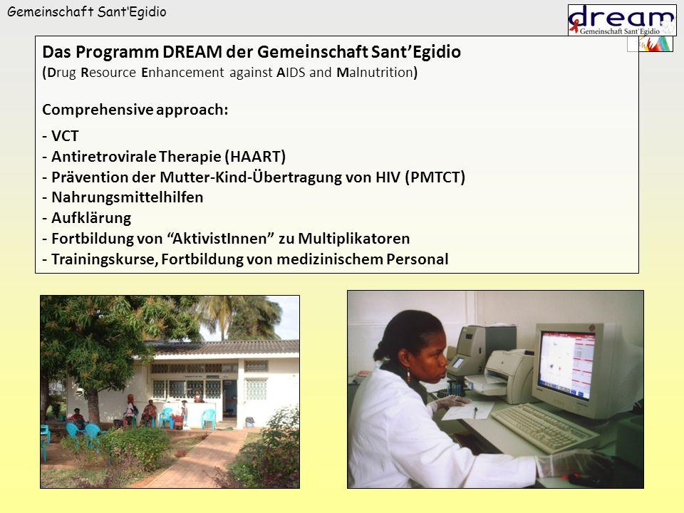 Gemeinschaft SantEgidio Das Programm DREAM der Gemeinschaft SantEgidio (Drug Resource Enhancement against AIDS and Malnutrition) Comprehensive approac