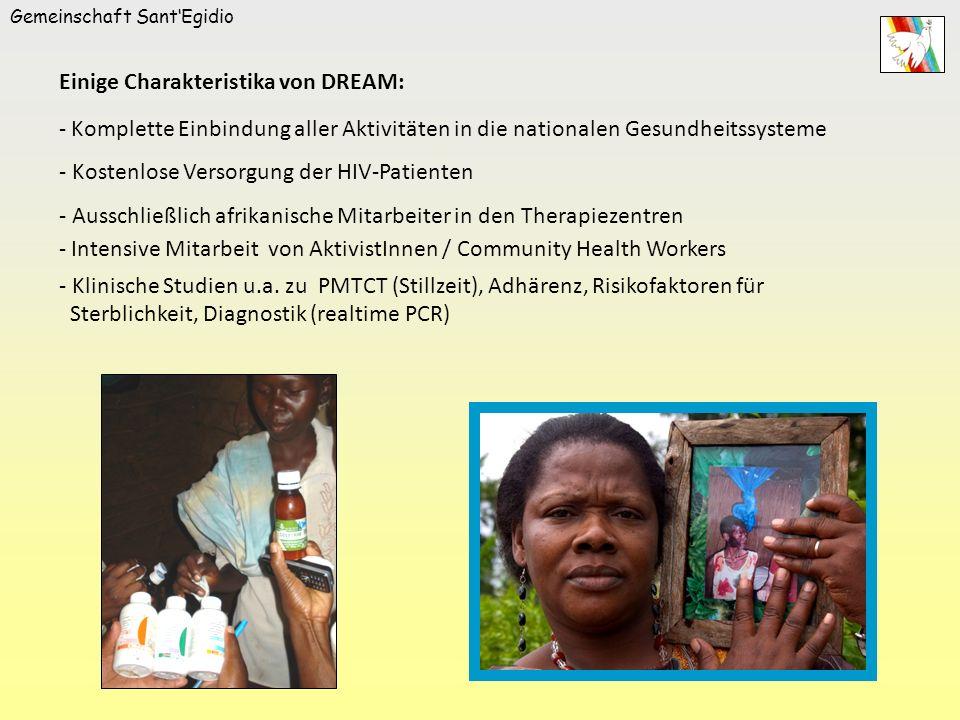 Gemeinschaft SantEgidio Einige Charakteristika von DREAM: - Komplette Einbindung aller Aktivitäten in die nationalen Gesundheitssysteme - Kostenlose V