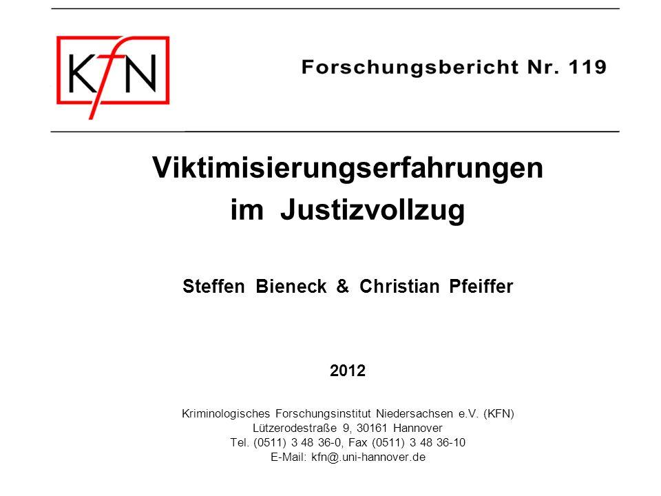 Viktimisierungserfahrungen im Justizvollzug Steffen Bieneck & Christian Pfeiffer 2012 Kriminologisches Forschungsinstitut Niedersachsen e.V. (KFN) Lüt