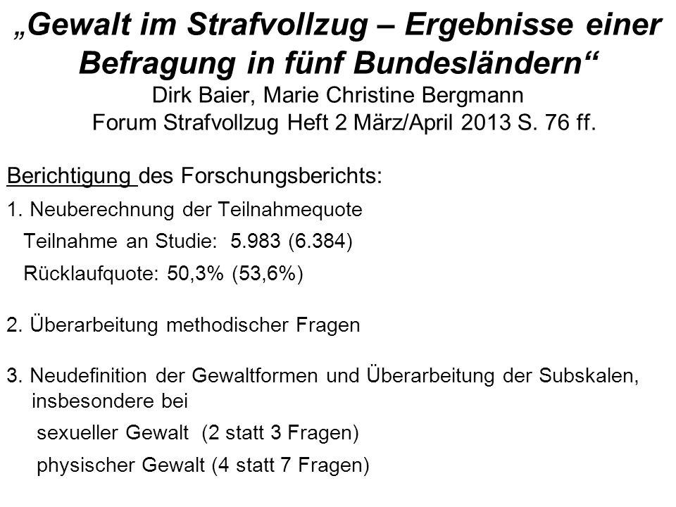 Gewalt im Strafvollzug – Ergebnisse einer Befragung in fünf Bundesländern Dirk Baier, Marie Christine Bergmann Forum Strafvollzug Heft 2 März/April 20