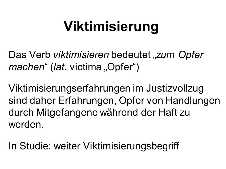 Viktimisierung Das Verb viktimisieren bedeutet zum Opfer machen (lat. victima Opfer) Viktimisierungserfahrungen im Justizvollzug sind daher Erfahrunge