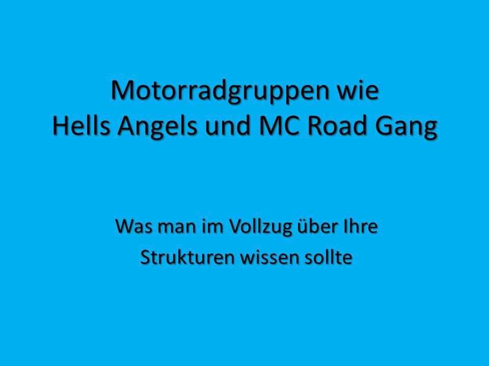 Motorradgruppen wie Hells Angels und MC Road Gang Was man im Vollzug über Ihre Strukturen wissen sollte