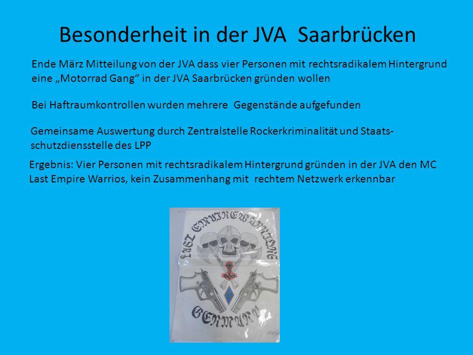 Besonderheit in der JVA Saarbrücken Ende März Mitteilung von der JVA dass vier Personen mit rechtsradikalem Hintergrund eine Motorrad Gang in der JVA