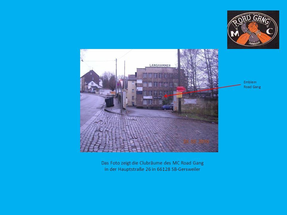 Das Foto zeigt die Clubräume des MC Road Gang in der Hauptstraße 26 in 66128 SB-Gersweiler Emblem Road Gang
