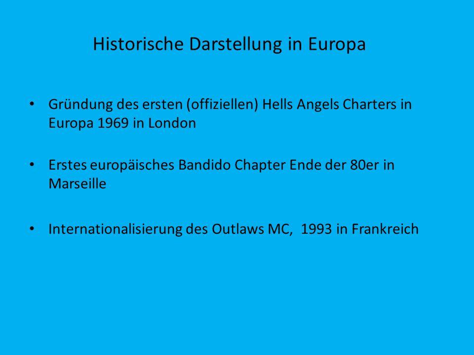 Historische Darstellung in Europa Gründung des ersten (offiziellen) Hells Angels Charters in Europa 1969 in London Erstes europäisches Bandido Chapter