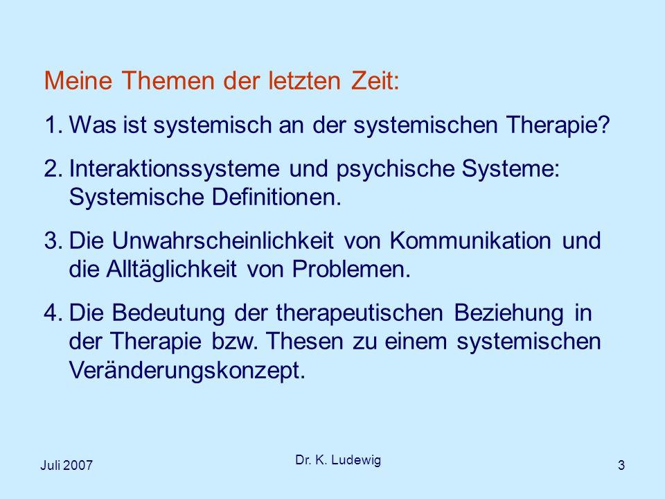 Juli 2007 Dr.K. Ludewig 24 Kommunikation: Problem doppelter Kontingenz I Soziale Begegnung .