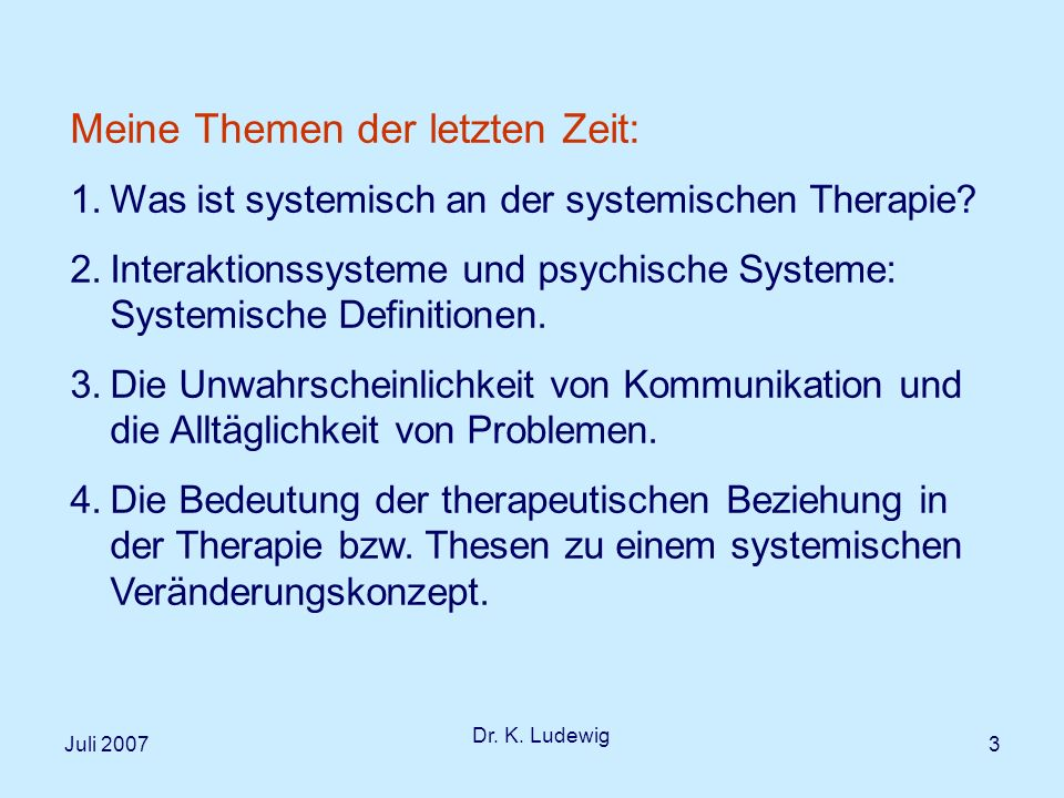 Juli 2007 Dr.K. Ludewig 14 Soziale Systeme Interaktionssystem nach K.