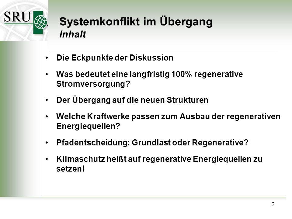 2 Systemkonflikt im Übergang Inhalt Die Eckpunkte der Diskussion Was bedeutet eine langfristig 100% regenerative Stromversorgung? Der Übergang auf die