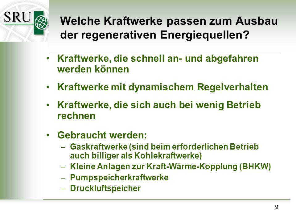 10 Welche Kraftwerke passen nicht zum Ausbau der Regenerativen.