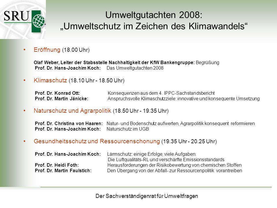 Der Sachverständigenrat für Umweltfragen Umweltgutachten 2008: Umweltschutz im Zeichen des Klimawandels Eröffnung (18.00 Uhr) Olaf Weber, Leiter der S