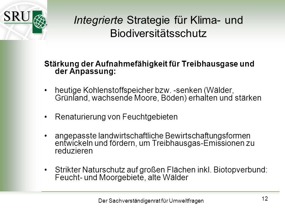 Der Sachverständigenrat für Umweltfragen 12 Integrierte Strategie für Klima- und Biodiversitätsschutz Stärkung der Aufnahmefähigkeit für Treibhausgase