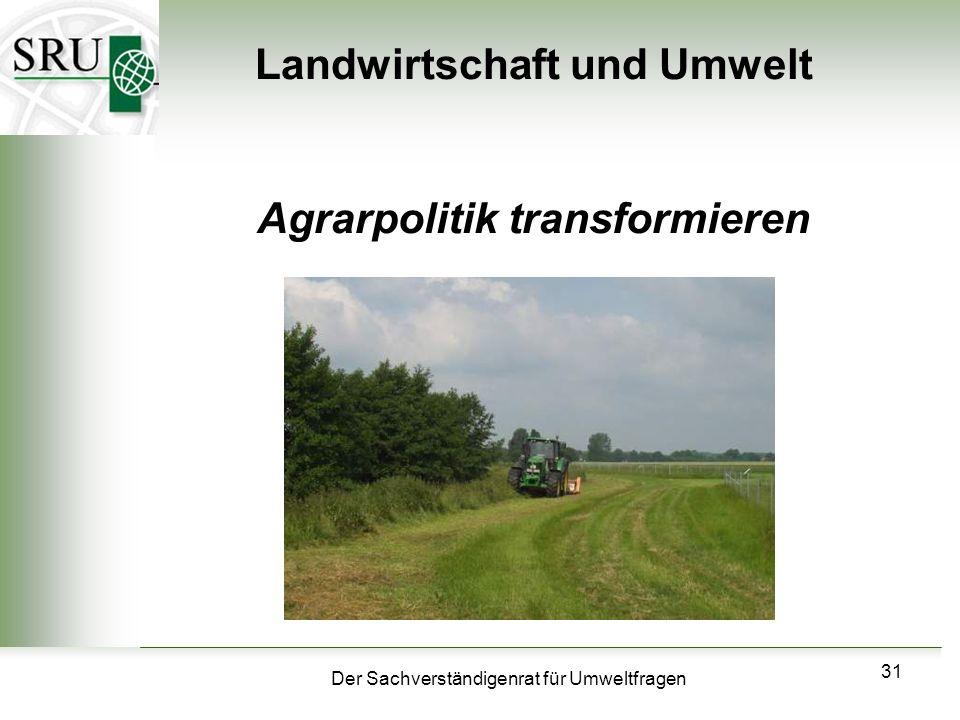 Der Sachverständigenrat für Umweltfragen 31 Landwirtschaft und Umwelt Agrarpolitik transformieren