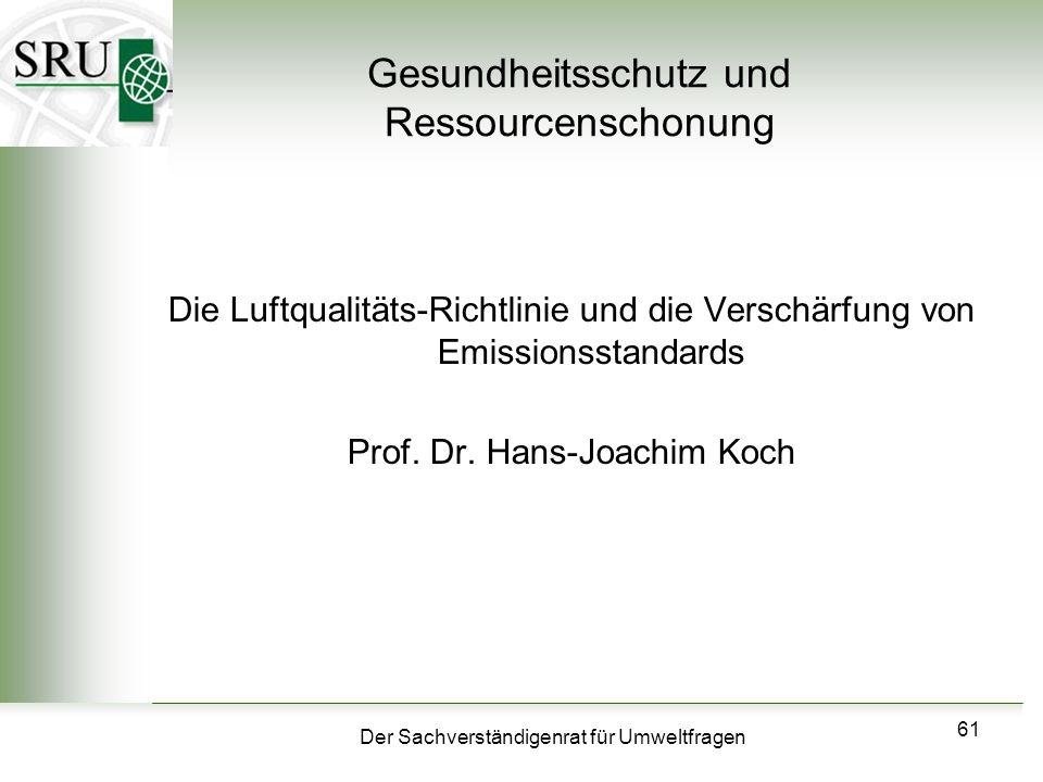 Der Sachverständigenrat für Umweltfragen 61 Gesundheitsschutz und Ressourcenschonung Die Luftqualitäts-Richtlinie und die Verschärfung von Emissionsst