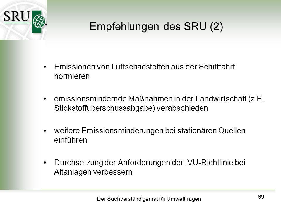 Der Sachverständigenrat für Umweltfragen 69 Empfehlungen des SRU (2) Emissionen von Luftschadstoffen aus der Schifffahrt normieren emissionsmindernde