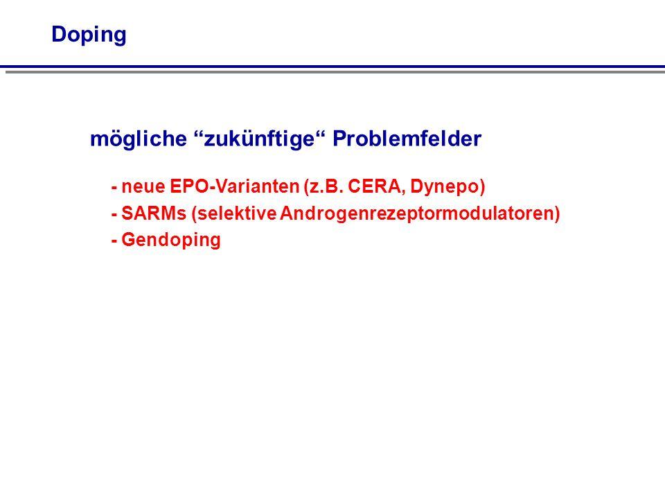 Doping mögliche zukünftige Problemfelder - neue EPO-Varianten (z.B.