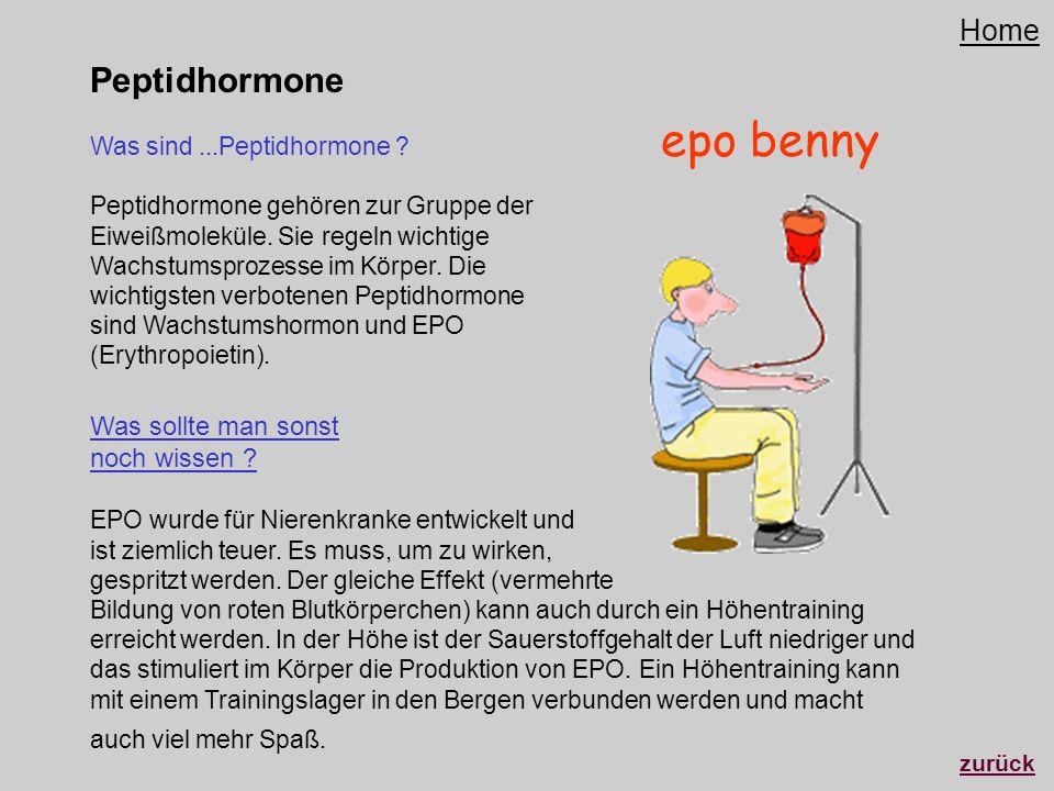 Peptidhormone Was sollte man sonst noch wissen ? EPO wurde für Nierenkranke entwickelt und ist ziemlich teuer. Es muss, um zu wirken, gespritzt werden