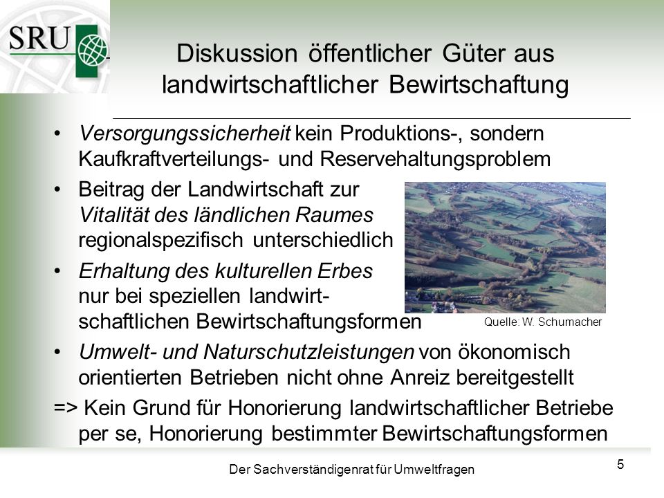 Der Sachverständigenrat für Umweltfragen Diskussion öffentlicher Güter aus landwirtschaftlicher Bewirtschaftung Versorgungssicherheit kein Produktions