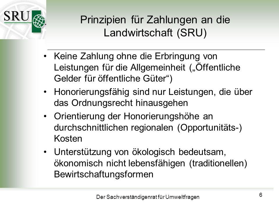 Der Sachverständigenrat für Umweltfragen Prinzipien für Zahlungen an die Landwirtschaft (SRU) Keine Zahlung ohne die Erbringung von Leistungen für die