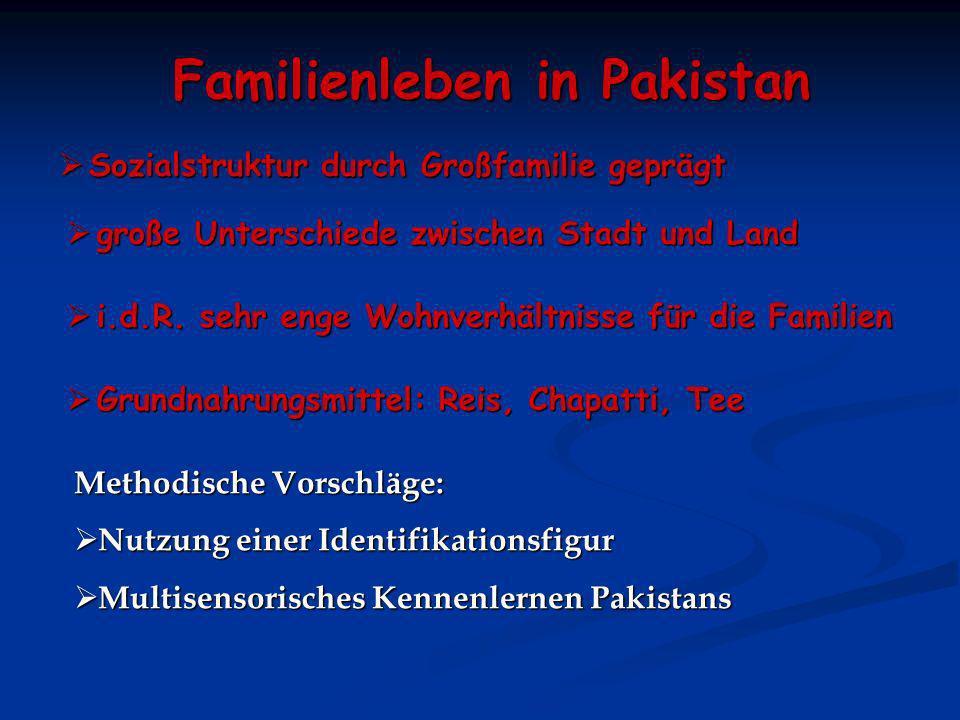 Familienleben in Pakistan Familienleben in Pakistan Sozialstruktur durch Großfamilie geprägt Sozialstruktur durch Großfamilie geprägt große Unterschie